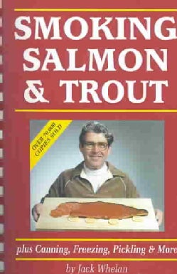Smoking Salmon and Trout: Plus Canning, Freezing, Pickling and More (Paperback)