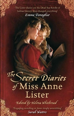 The Secret Diaries of Miss Anne Lister (Paperback)