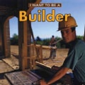 I Want to Be a Builder (Paperback)