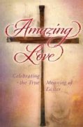 Amazing Love: Celebrating the True Meaning of Easter (Paperback)