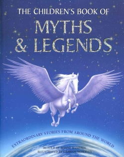 The Children's Book of Myths & Legends: Extraordinary Stories from Around the World (Paperback)