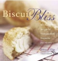 Biscuit Bliss: 101 Foolproof Recipes for Fresh and Fluffy Biscuits in Just Minutes (Paperback)