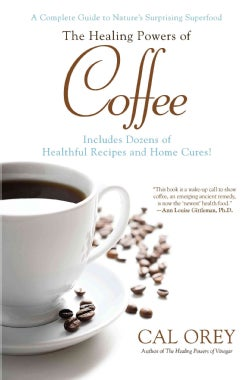 Sale alerts for  The Healing Powers of Coffee: A Complete Guide to Nature's Surprising Superfood (Paperback) - Covvet