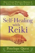 Self-Healing With Reiki: How to Create Wholeness, Harmony & Balance for Body, Mind & Spirit (Paperback)