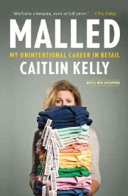 Malled: My Unintentional Career in Retail (Paperback)