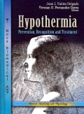 Hypothermia: Prevention, Recognition and Treatment (Hardcover)