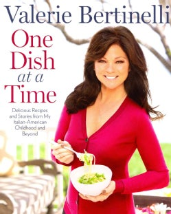 One Dish at a Time: Delicious Recipes and Stories from My Italian-American Childhood and Beyond (Hardcover)