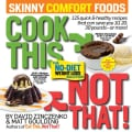 Cook This, Not That! Skinny Comfort Foods (Paperback)