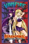 Vampire Cheerleaders / Paranormal Mystery Squad Monster Mash Collection (Paperback)