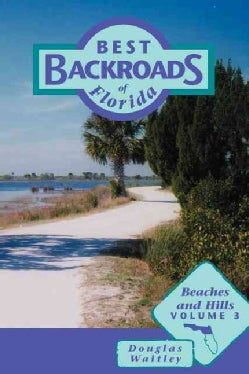 Best Backroads of Florida: Beaches and Hills (Paperback)