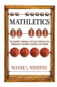 Mathletics: How Gamblers, Managers, and Sports Enthusiasts Use Mathematics in Baseball, Basketball, and Football (Paperback)