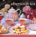 Traditional Afternoon Tea: A Delicious Collection of Teatime Treats (Hardcover)