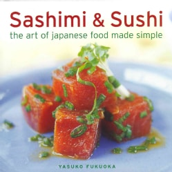 Sashimi & Sushi: The Art of Japanese Food Made Simple (Hardcover)