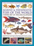 The Ultimate Illustrated Guide to Marine & Freshwater Fish of the World (Hardcover)