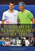 The Greatest Tennis Matches of All Time (Hardcover)