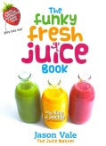 The Funky Fresh Juice Book (Hardcover)