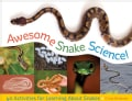 Awesome Snake Science!: 40 Activities for Learning About Snakes (Paperback)