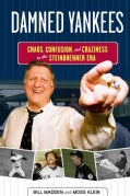 Damned Yankees: Chaos, Confusion, and Craziness in the Steinbrenner Era (Paperback)