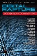 Digital Rapture: The Singularity Anthology (Paperback)
