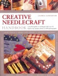 Creative Needlecraft Handbook: A Practical Guide to Techniques With over 65 Step-by-step Projects Shown in 1000 P... (Paperback)