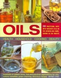 Oils: 200 Traditional Ways with Nature's Oils in the Kitchen and Home, Shown in 350 Images (Paperback)