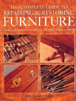 The Complete Guide to Repairing & Restoring Furniture (Paperback)