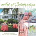 Art of Celebration Southern Style: Inspiration and Ideas from Top Event Professionals (Hardcover)