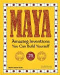 Maya: Amazing Inventions You Can Build Yourself With 25 Projects (Paperback)