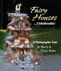 Fairy Houses... Unbelievable!: A Photographic Tour (Paperback)