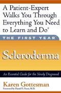 The First Year - Scleroderma: An Essential Guide for the Newly Diagnosed (Paperback)