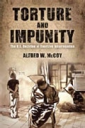 Torture and Impunity: The U.S. Doctrine of Coercive Interrogation (Paperback)