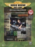 Audio Mixing Boot Camp: Hands-On Basic Training for Musicians