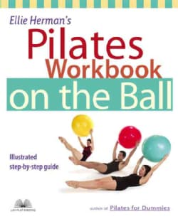 Ellie Herman's Pilates Workbook on the Ball: Illustrated Step-By-Step Guide (Paperback)