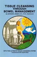 Tissue Cleansing Through Bowel Management: From the Simple to the Ultimate (Paperback)