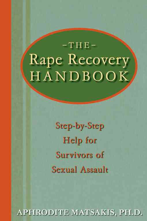 The Rape Recovery Handbook: Step-By-Step Help for Survivors of Sexual Assault (Paperback)