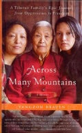 Across Many Mountains: A Tibetan Family's Epic Journey from Oppression to Freedom (Hardcover)