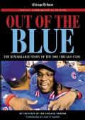 Out of the Blue: The Remarkable Story of the 2003 Chicago Cubs. (Paperback)