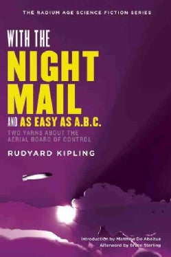 "With the Night Mail: A Story of 2000 A.D. and ""As Easy as A.B.C."" (Paperback)"