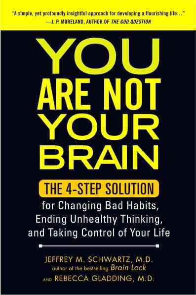 You Are Not Your Brain: The 4-Step Solution for Changing Bad Habits, Ending Unhealthy Thinking, and Taking Contro... (Paperback)