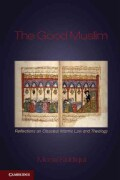 The Good Muslim: Reflections on Classical Islamic Law and Theology (Paperback)