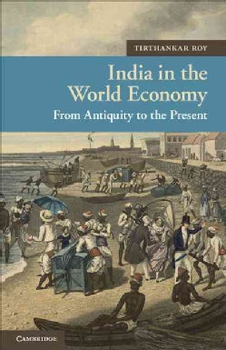 India in the World Economy: From Antiquity to the Present (Paperback)