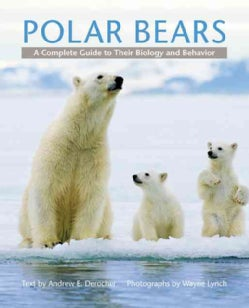 Polar Bears: A Complete Guide to Their Biology and Behavior (Hardcover)