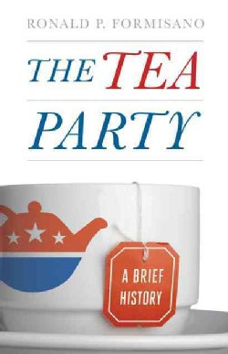 The Tea Party: A Brief History (Hardcover)