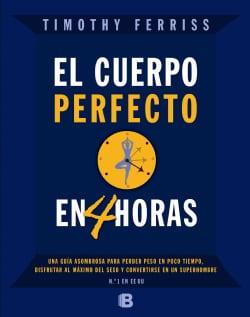 El cuerpo perfecto en 4 horas / The 4-Hour Body (Paperback)