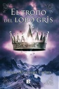 El trono del lobo gris / The Gray Wolf Throne (Paperback)