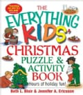 The Everything Kids' Christmas Puzzle and Activity Book: Mazes, Activities, and Puzzles for Hours of Holiday Fun (Paperback)