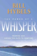 The Power of a Whisper: Hearing God, Having the Guts to Respond (Paperback)