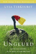 Unglued: Making Wise Choices in the Midst of Raw Emotions (Paperback)