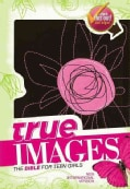 True Images: New International Version, Pink Flower, Italian Duo-Tone, The Bible for Teen Girls (Paperback)