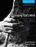 Grasping God's Word: A Hands-On Approach to Reading, Interpreting, and Applying the Bible (Paperback)